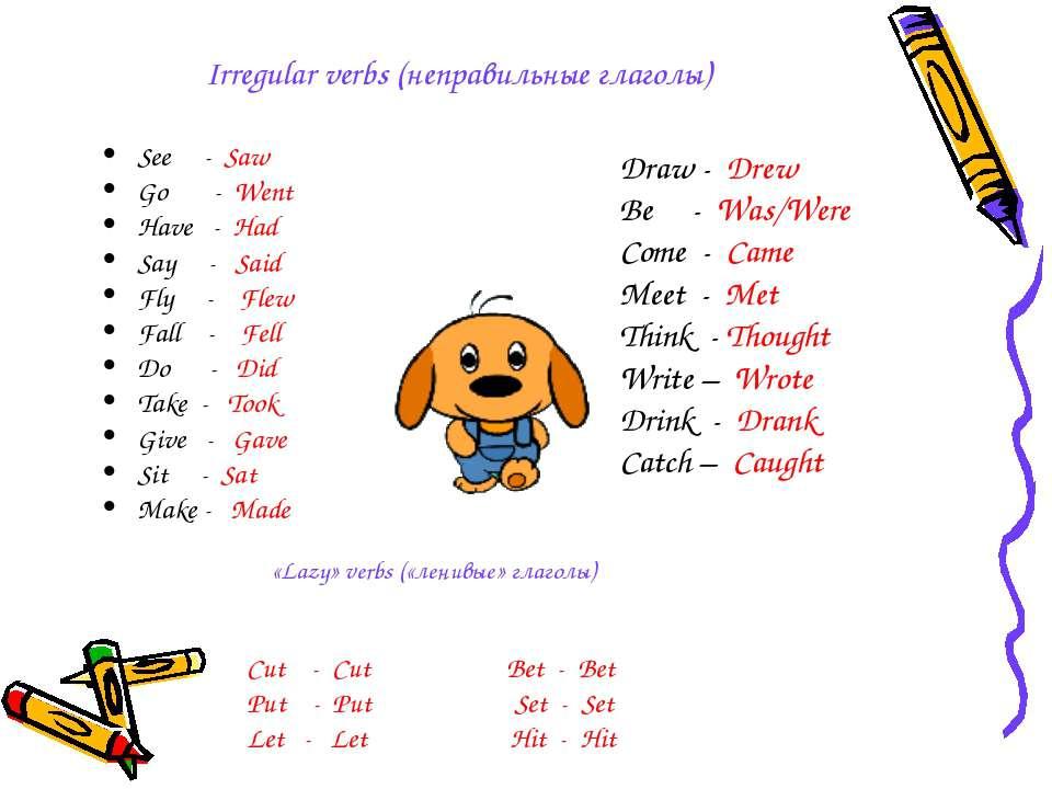 Irregular verbs (неправильные глаголы) See - Saw Go - Went Have - Had Say - S...