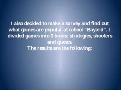 I also decided to make a survey and find out what games are popular at school...