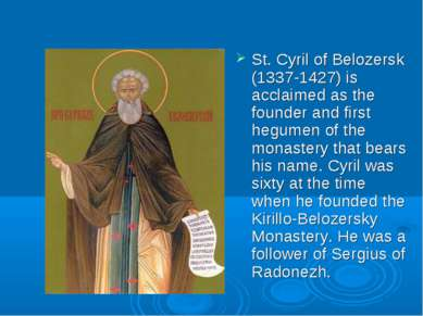 St. Cyril of Belozersk (1337-1427) is acclaimed as the founder and first hegu...