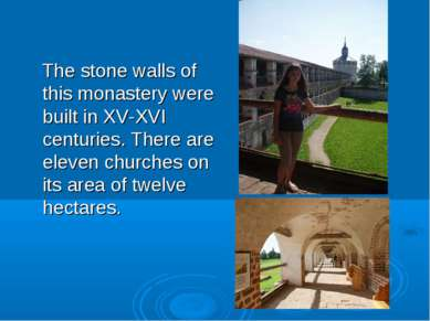 The stone walls of this monastery were built in XV-XVI centuries. There are e...
