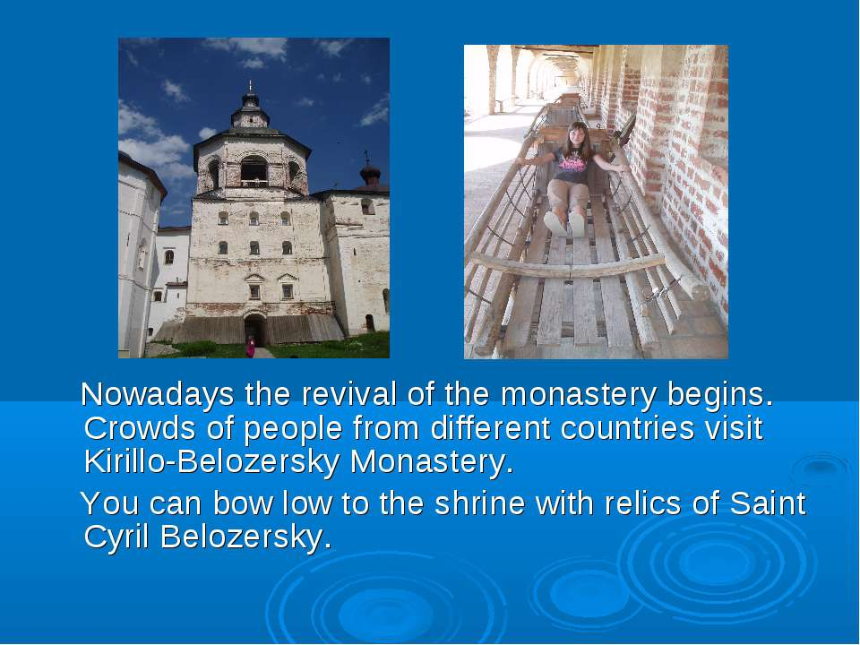 Nowadays the revival of the monastery begins. Crowds of people from different...