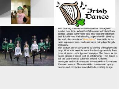 Irish dancing is an ancient tradition that managed to survive over time. When...