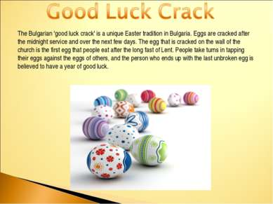 The Bulgarian 'good luck crack' is a unique Easter tradition in Bulgaria. Egg...