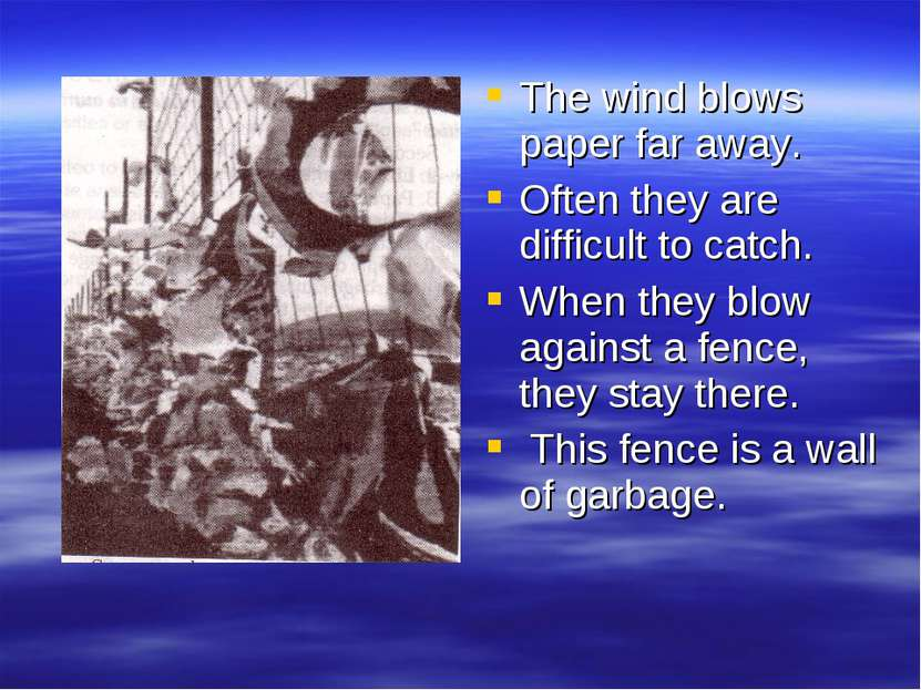 The wind blows paper far away. Often they are difficult to catch. When they b...