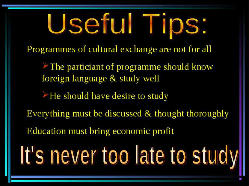 ﻯ Programmes of cultural exchange are not for all The particiant of programme...