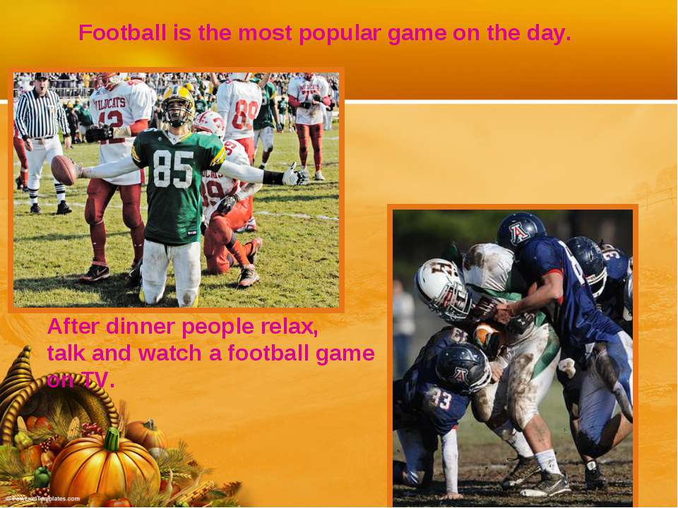 Football is the most popular game on the day. After dinner people relax, talk...