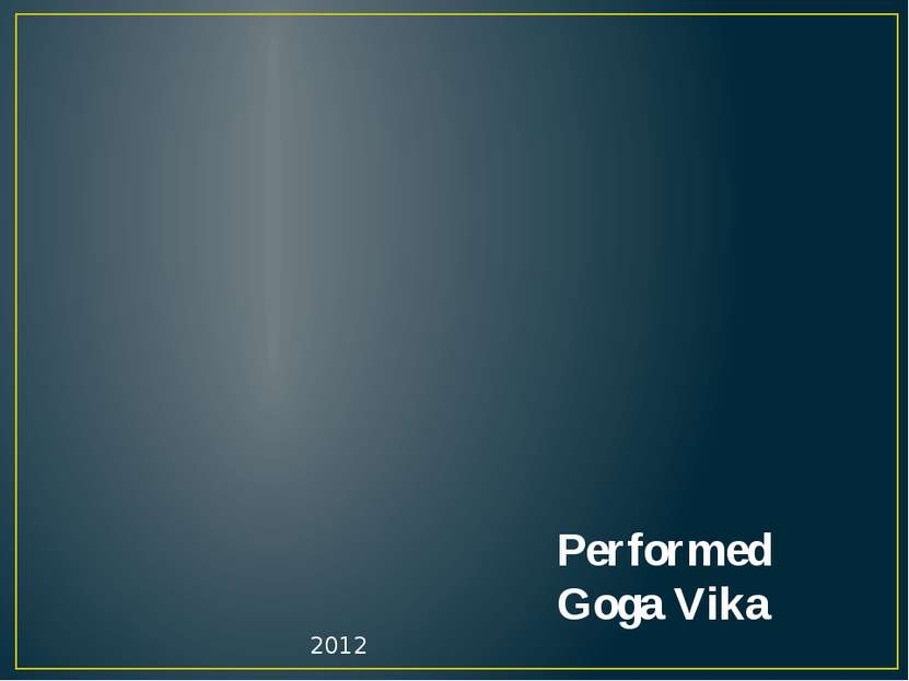 Performed Goga Vika