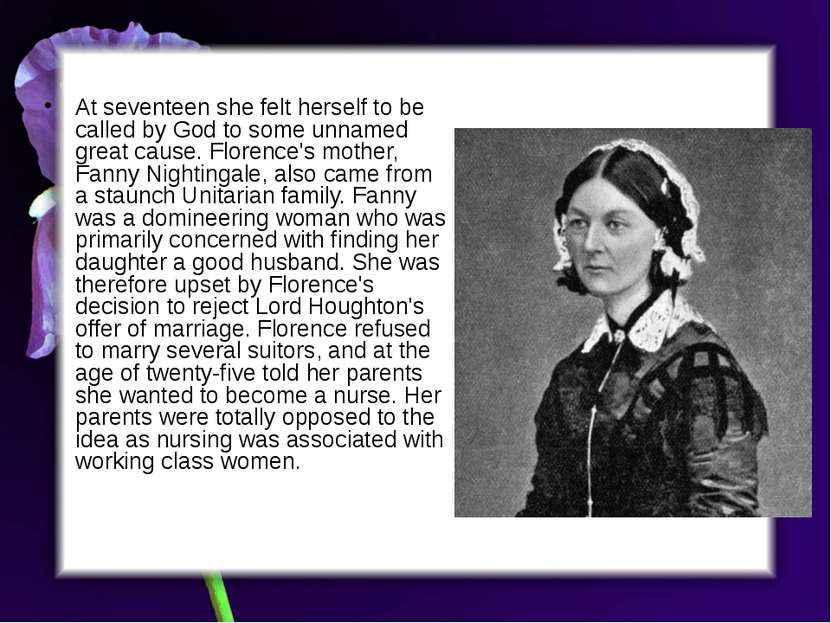 At seventeen she felt herself to be called by God to some unnamed great cause...