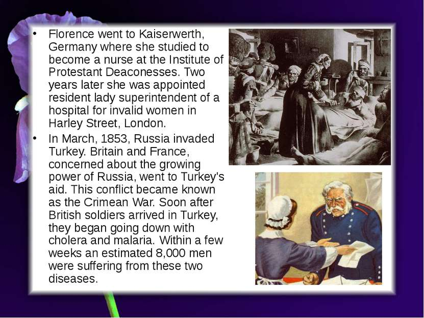 Florence went to Kaiserwerth, Germany where she studied to become a nurse at ...