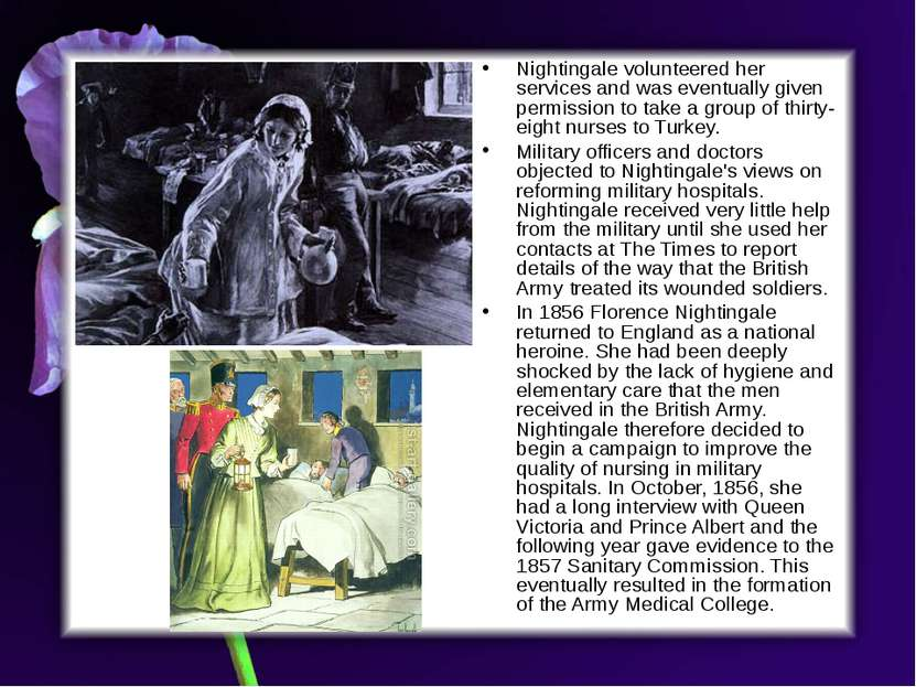 Nightingale volunteered her services and was eventually given permission to t...
