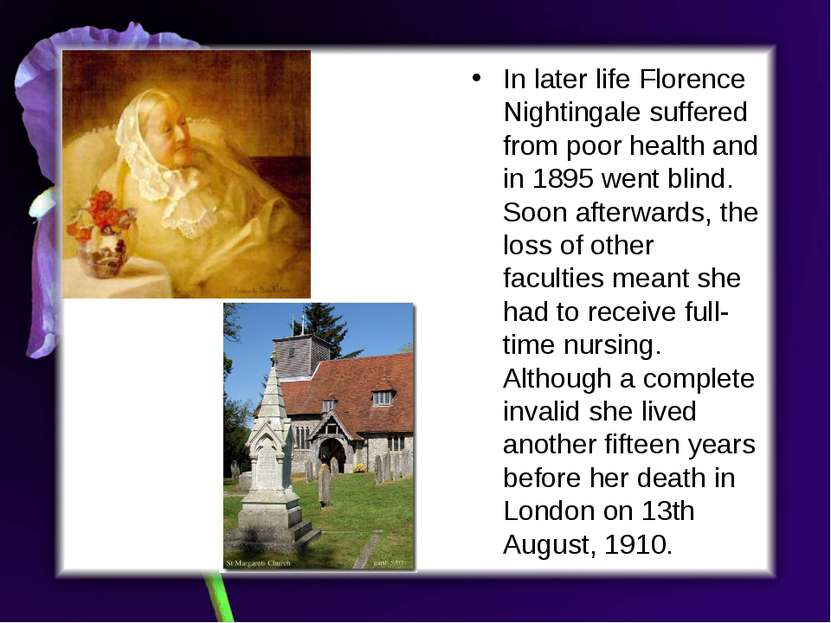In later life Florence Nightingale suffered from poor health and in 1895 went...