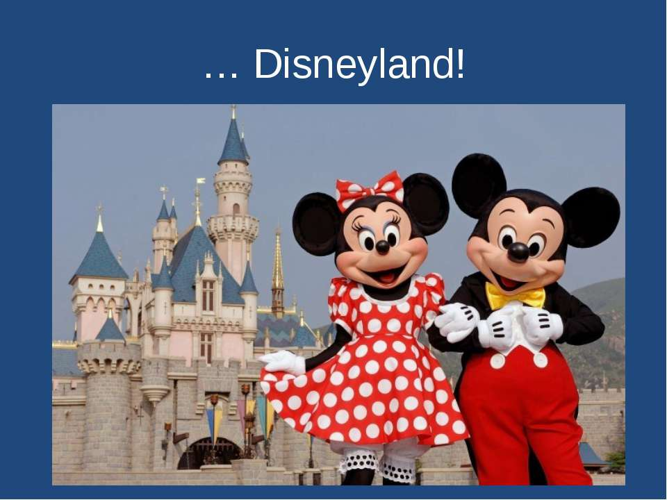 … Disneyland!