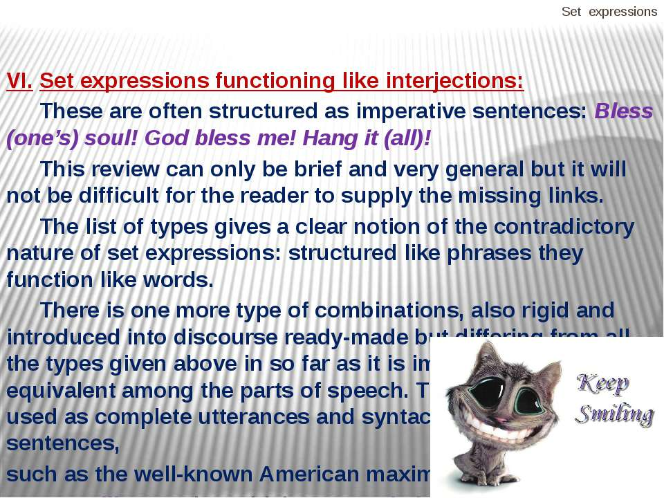 Set expressions VI. Set expressions functioning like interjections: These are...