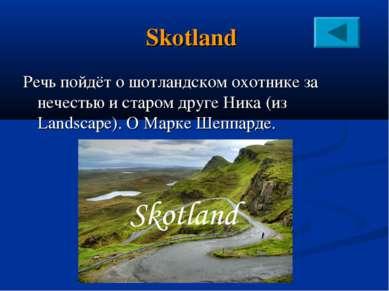 Skotland Речь пойдёт о шотландском охотнике за нечестью и старом друге Ника (...