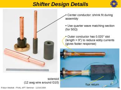 Shifter Design Details Center conductor: shrink fit during assembly Use quart...
