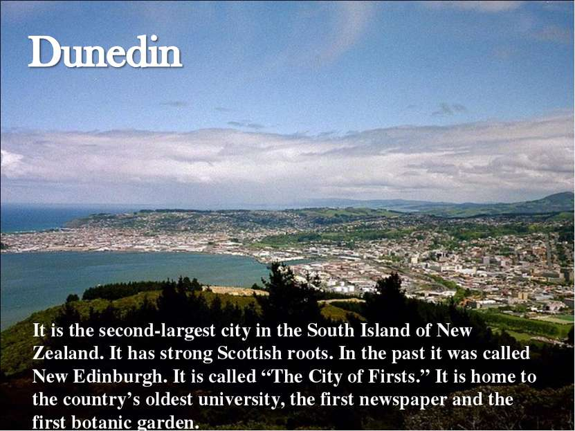 It is the second-largest city in the South Island of New Zealand. It has stro...