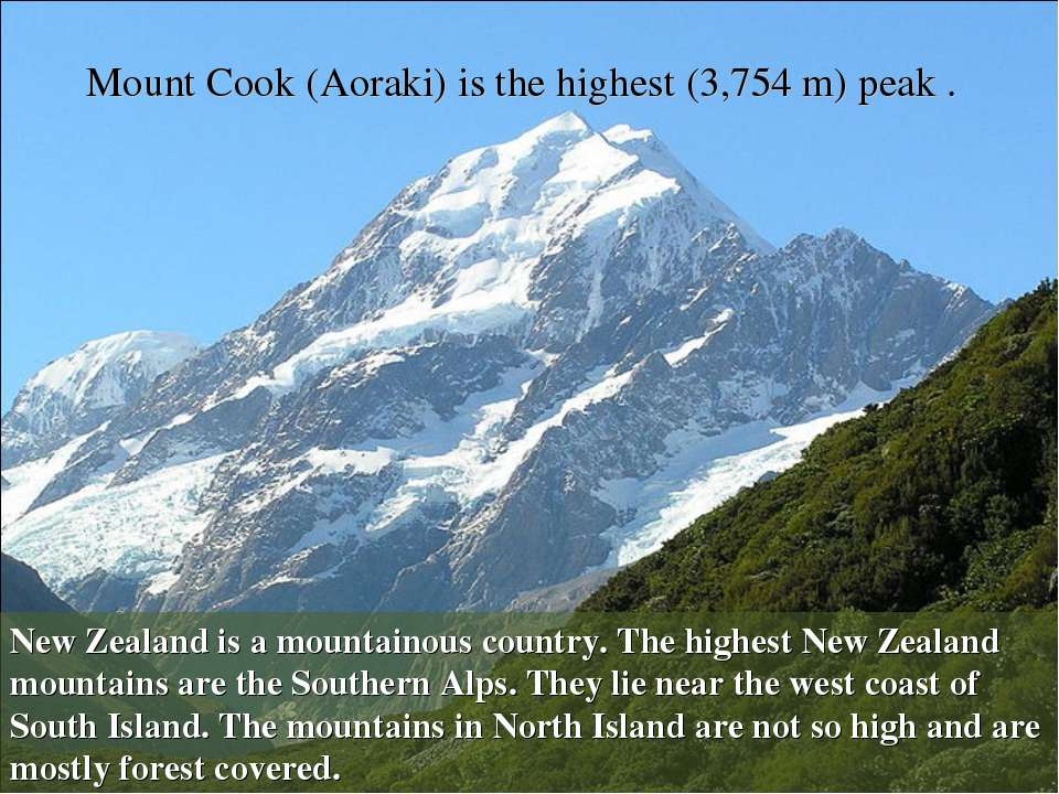 Mount Cook (Aoraki) is the highest (3,754 m) peak . New Zealand is a mountain...