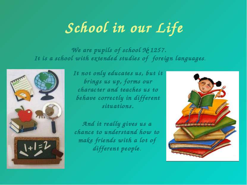 School in our Life . And it really gives us a chance to understand how to mak...