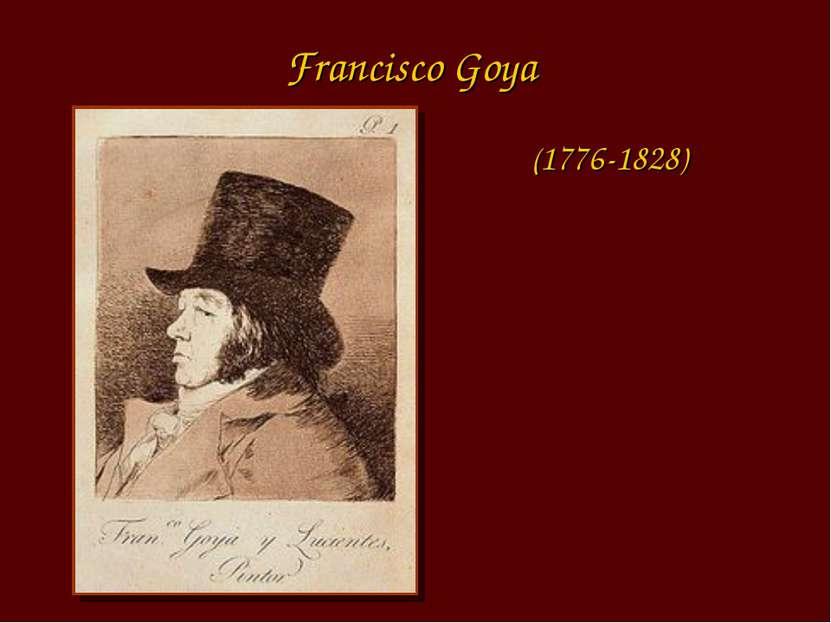 Francisco Goya (1776-1828)