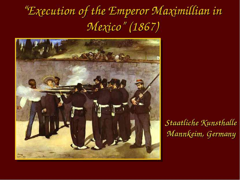 """Execution of the Emperor Maximillian in Mexico"" (1867) Staatliche Kunsthalle..."