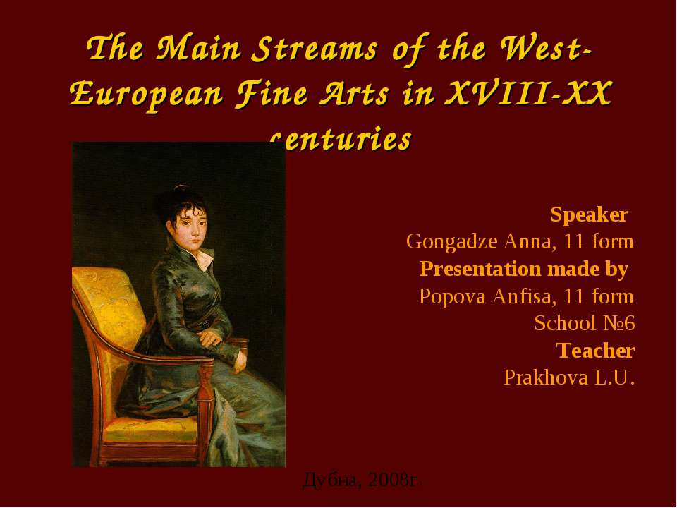 The Main Streams of the West-European Fine Arts in XVIII-XX centuries Speaker...