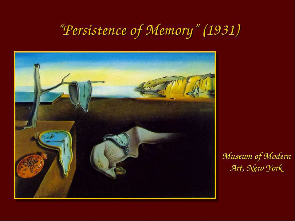 """Persistence of Memory"" (1931) Museum of Modern Art, New York"