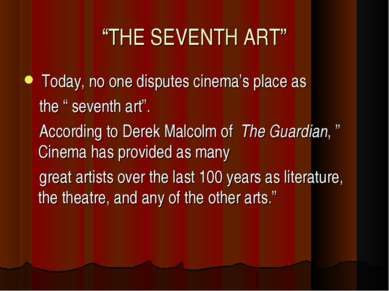 """THE SEVENTH ART"" Today, no one disputes cinema's place as the "" seventh art""..."