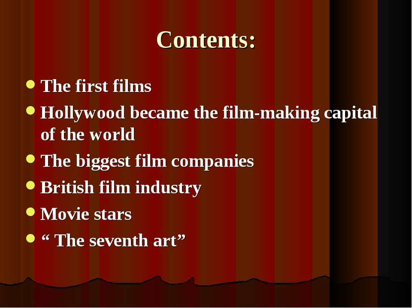 Contents: The first films Hollywood became the film-making capital of the wor...