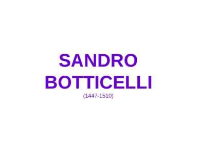 SANDRO BOTTICELLI (1447-1510)