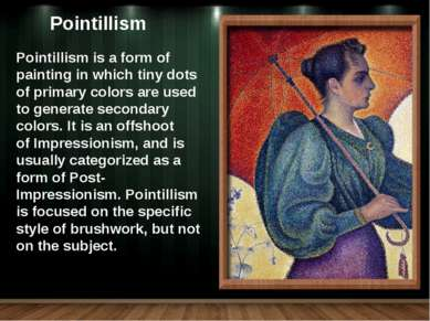 Pointillism is a form of painting in which tiny dots of primary colors are us...