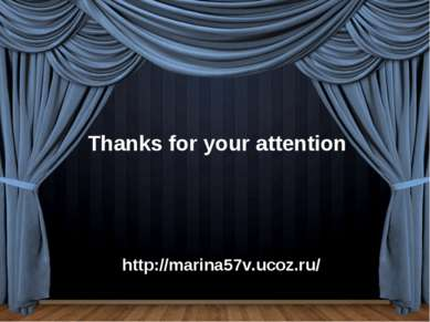 Thanks for your attention http://marina57v.ucoz.ru/