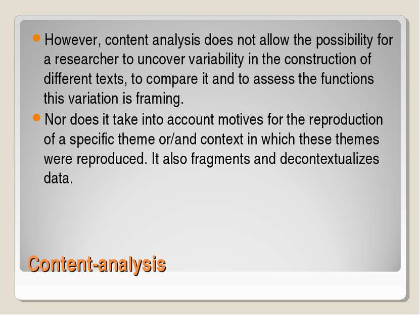 Content-analysis However, content analysis does not allow the possibility for...