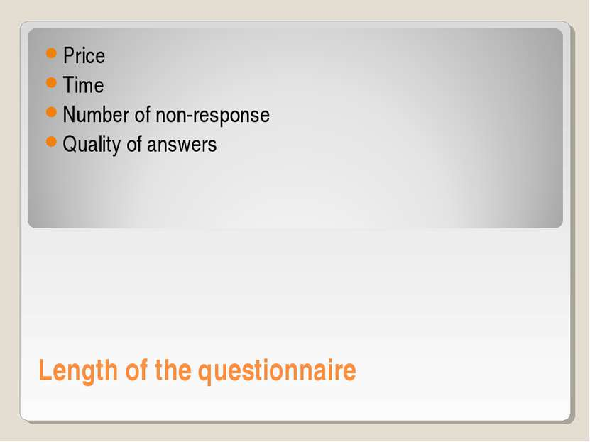 Length of the questionnaire Price Time Number of non-response Quality of answers