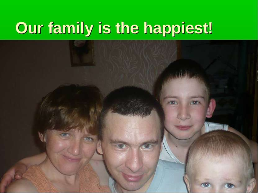 Our family is the happiest!