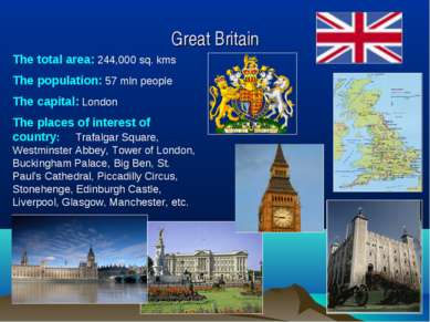Great Britain The total area: 244,000 sq. kms The population: 57 mln people T...