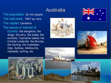 Australia The population: 16 mln people The total area: 7687 sq. kms The capi...