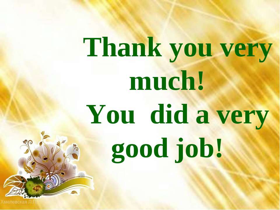 Thank you very much! You did a very good job!