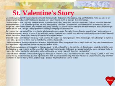 St. Valentine's Story Let me introduce myself. My name is Valentine. I lived ...