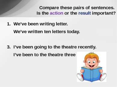 We've been writing letter. We've written ten letters today. I've been going t...