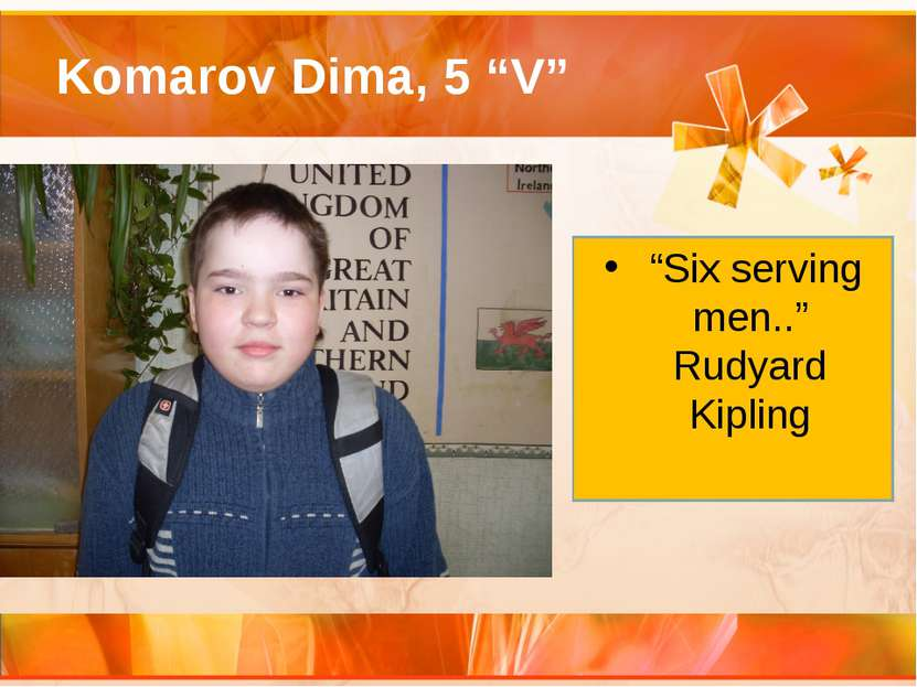 "Komarov Dima, 5 ""V"" ""Six serving men.."" Rudyard Kipling"