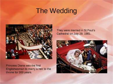 The Wedding They were married in St Paul's Cathedral on July 29, 1981. Prince...