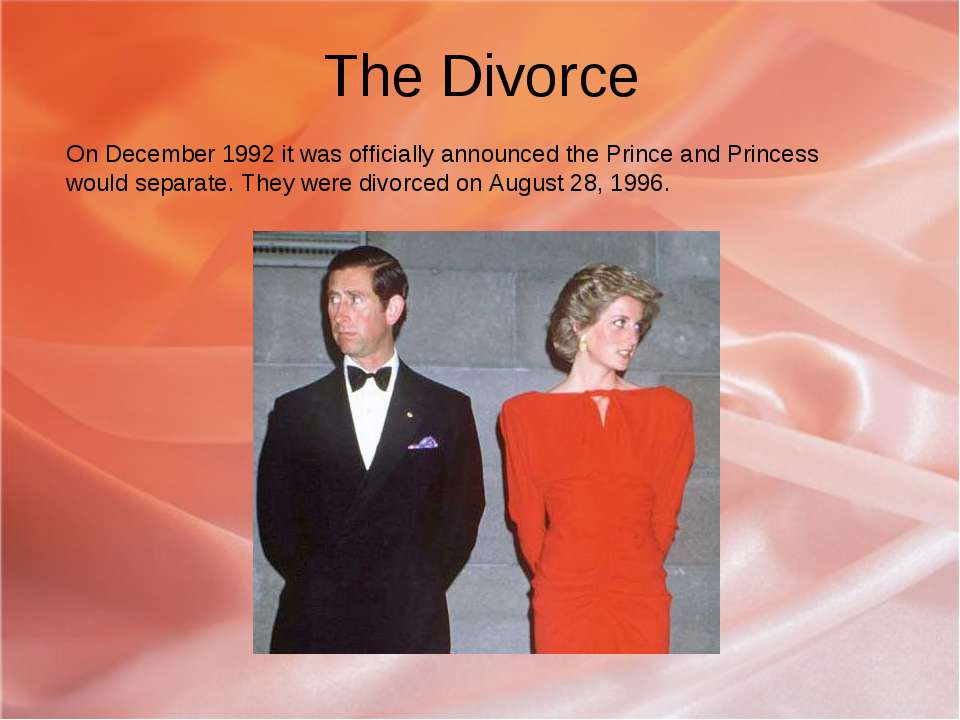 The Divorce On December 1992 it was officially announced the Prince and Princ...