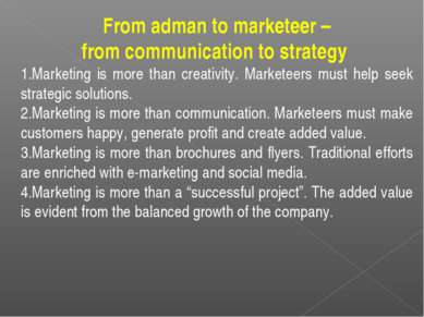 From adman to marketeer – from communication to strategy Marketing is more th...