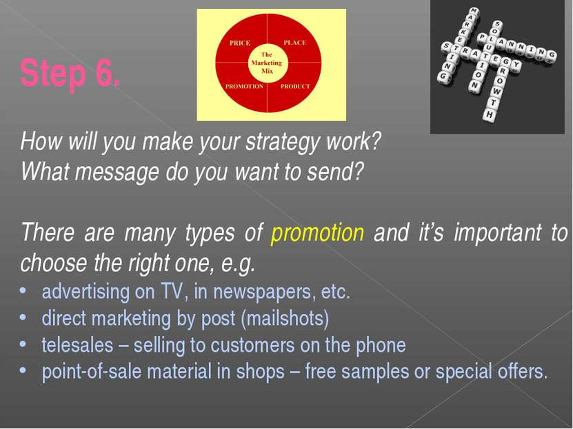 Step 6. How will you make your strategy work? What message do you want to sen...