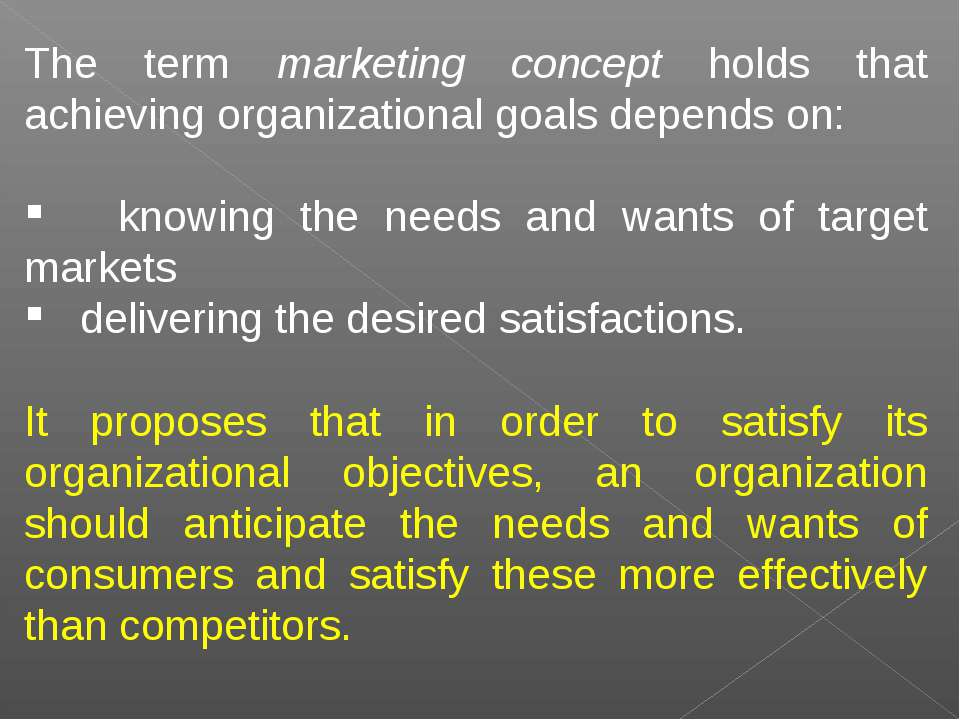The term marketing concept holds that achieving organizational goals depends ...