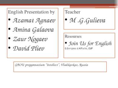 English Presentation by Azamat Agnaev Amina Galaova Zaur Nogaev David Pliev T...