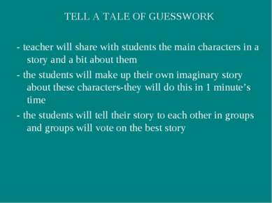 TELL A TALE OF GUESSWORK - teacher will share with students the main characte...