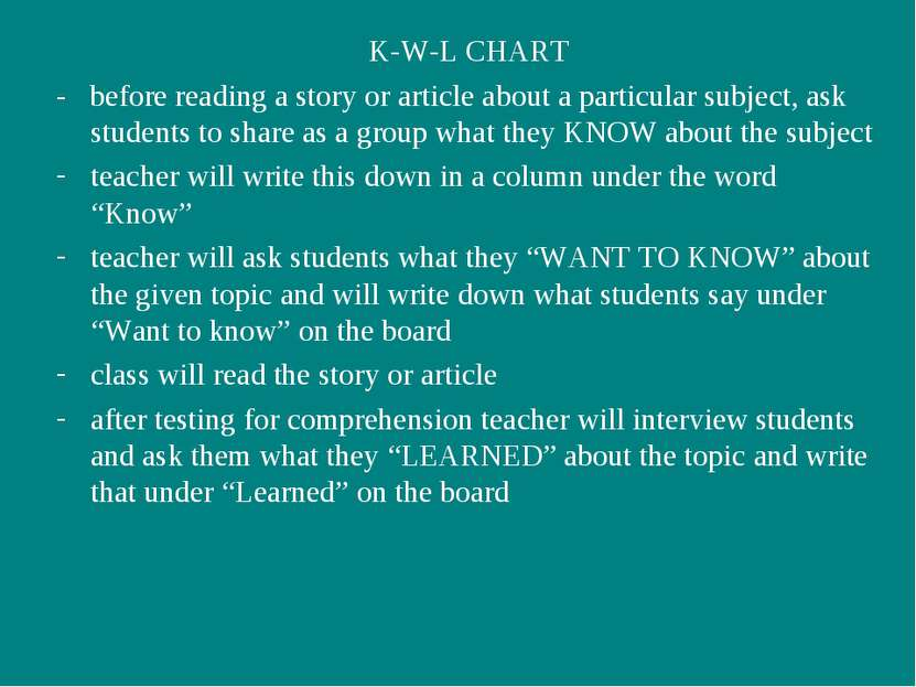 K-W-L CHART - before reading a story or article about a particular subject, a...