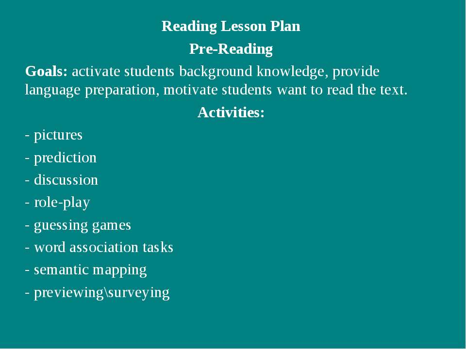 Reading Lesson Plan Pre-Reading Goals: activate students background knowledge...