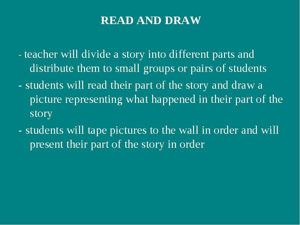 READ AND DRAW - teacher will divide a story into different parts and distribu...